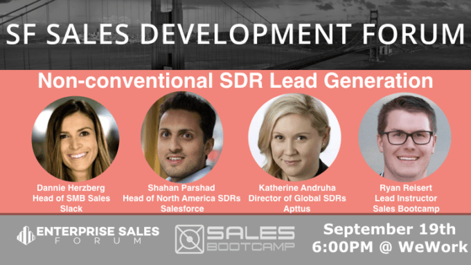 Join The SF Sales Development Forum And Sales Bootcamp As We Host Leaders From Salesforce, Slack, And Apttus Next Tuesday!